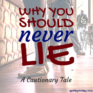 A blog post about lying...and the ridiculous rampage that ensues