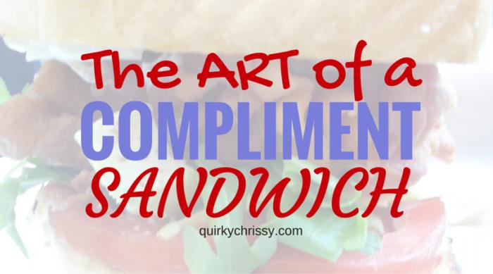 The compliment sandwich